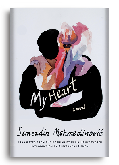 My Heart by Semezdin Mehmedinović