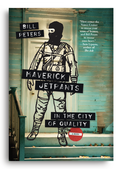 Maverick Jetpants in the City of Quality by Bill Peters