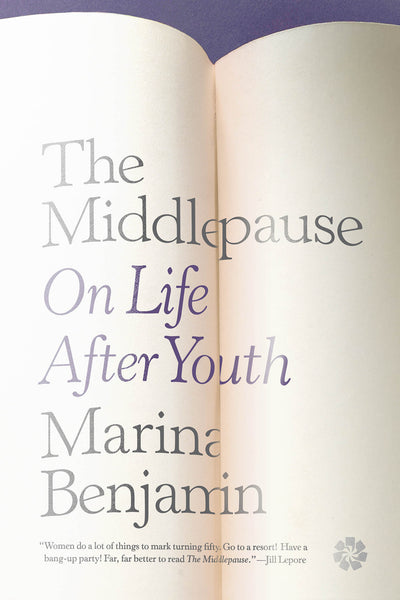 The Middlepause: On Life After Youth by Marina Benjamin (Pre-order)