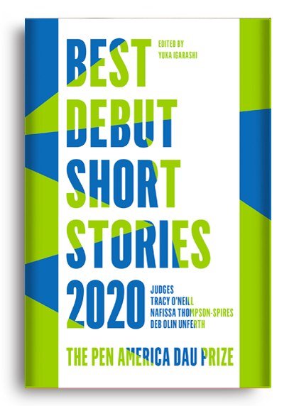Best Debut Short Stories 2020: The PEN America Dau Prize