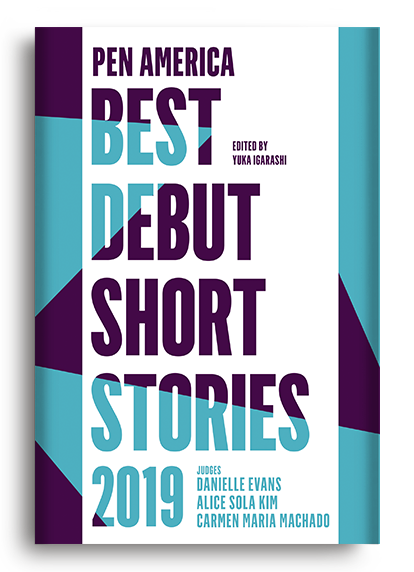 PEN America Best Debut Short Stories 2019