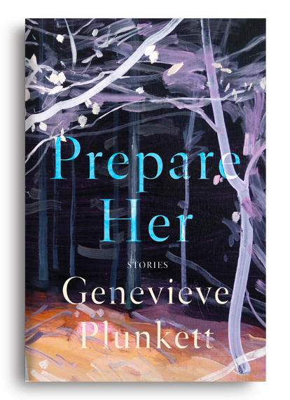 Prepare Her: Stories by Genevieve Plunkett