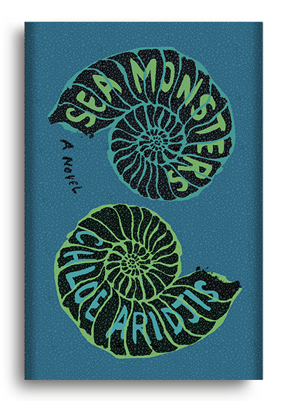 Sea Monsters: A Novel by Chloe Aridjis