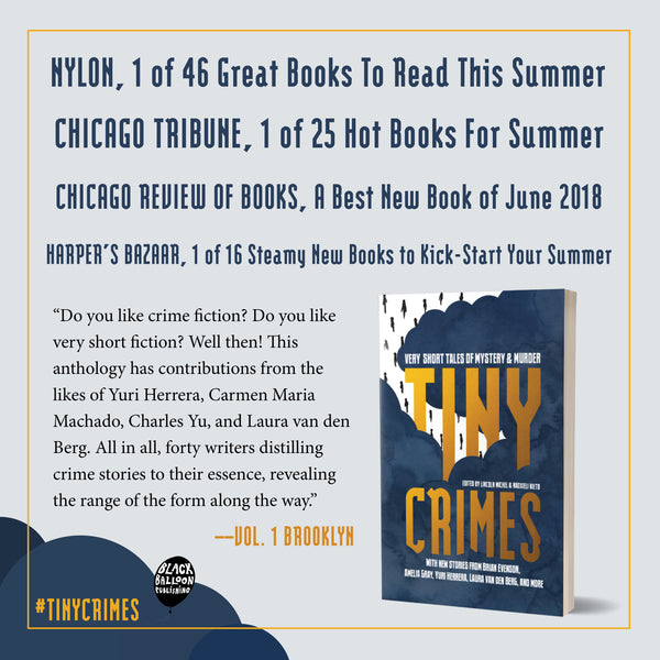 Tiny Crimes: Very Short Tales of Mystery and Murder edited by Lincoln Michel and Nadxieli Nieto