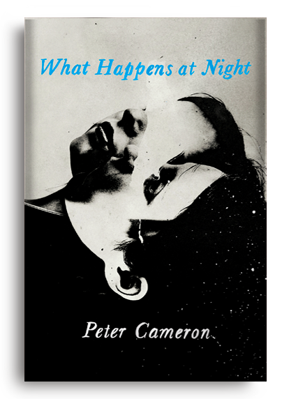 What Happens at Night by Peter Cameron
