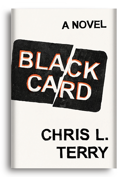 Black Card: A Novel by Chris L. Terry