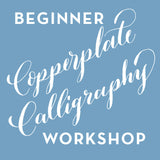 Beginner Copperplate Calligraphy Workshop