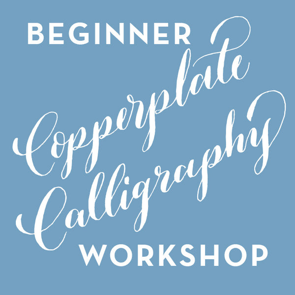 Beginner Copperplate Calligraphy Workshop - ON HOLD