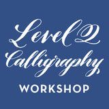 Level 2 Copperplate Calligraphy Workshop ON HOLD