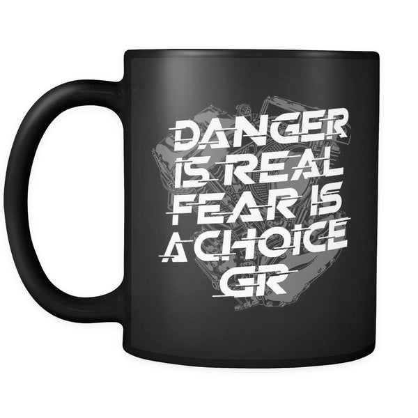 Drinkware - Danger Is Real Fear Is A Choice Mug