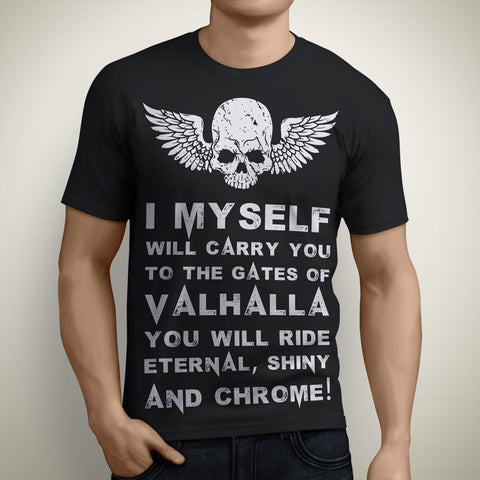 T-Shirts - I Myself Will Carry You To The Gates Of Valhalla
