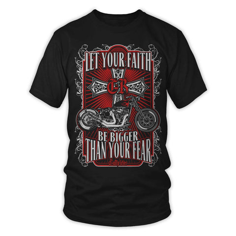 T-Shirts - Let Your Faith Be Bigger Than Your Fear