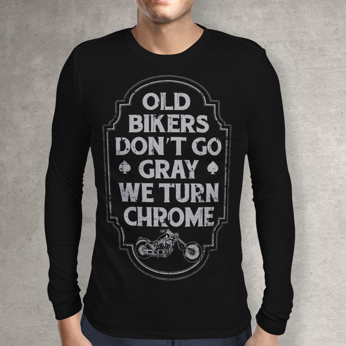 old bikers ... T-Shirts - Old Bikers Don't Go Gray We Turn Chrome