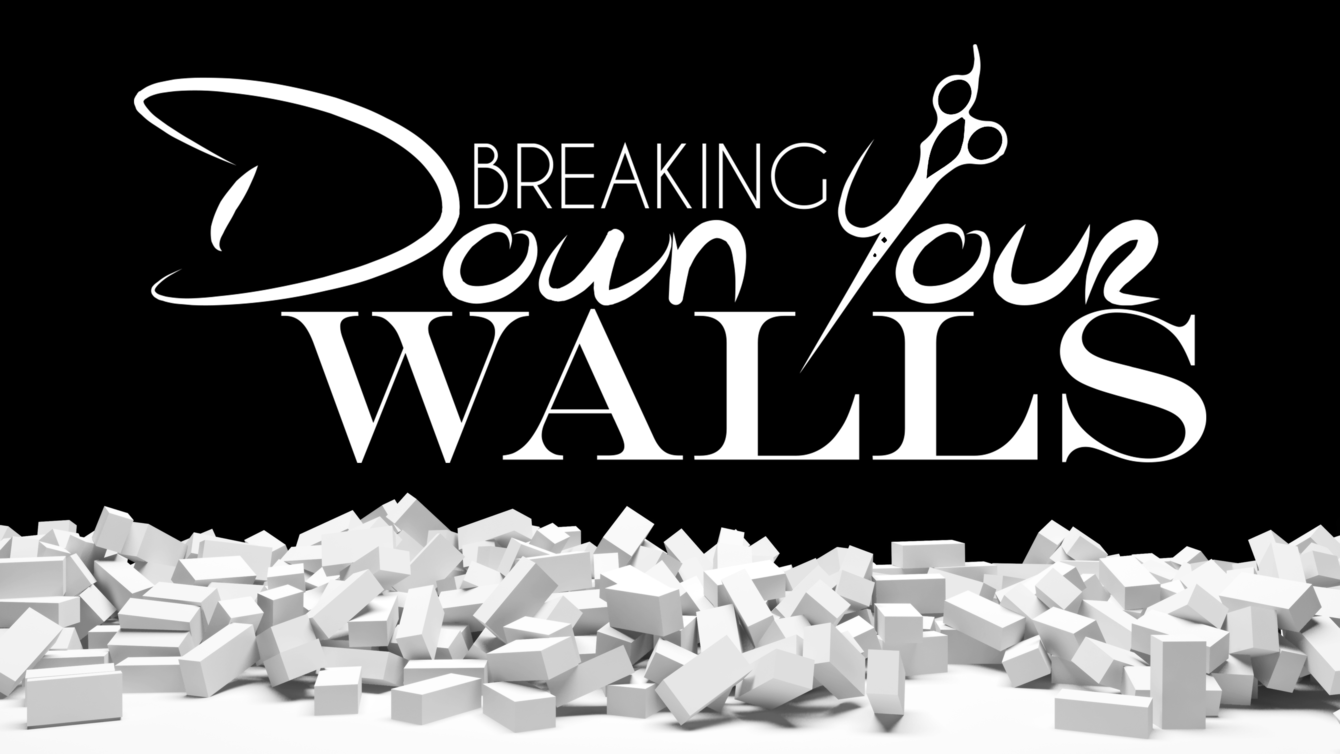Breaking Down Your Walls