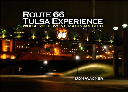 The Route 66 Tulsa Experience by Don Wagner