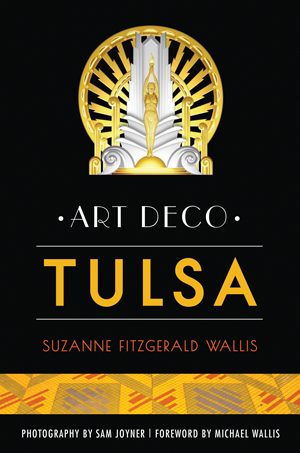 Art Deco Tulsa by Suzanne F. Wallis