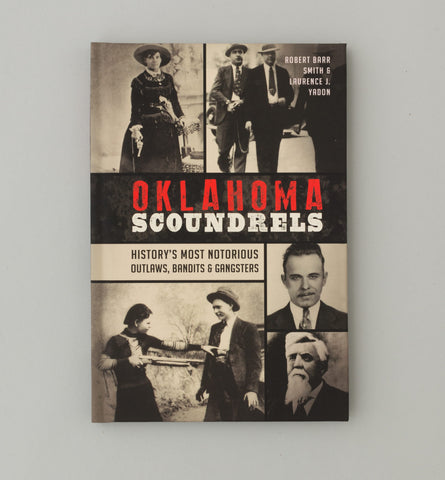 Oklahoma Scoundrels by Robert Barr Smith and Laurence J. Yadon