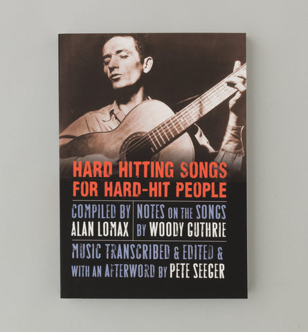 Hard Hitting Songs for Hard-Hit People by Lomax, Guthrie, and Seeger