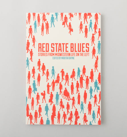 Red State Blues - Edited by Martha Blayne