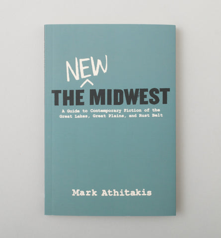 The New Midwest by Mark Atchitakis