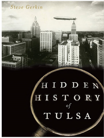 Hidden History of Tulsa by Steve Gerkin