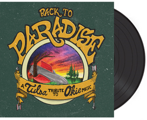 Back to Paradise: A Tulsa Tribute to Okie Music - LP and CD