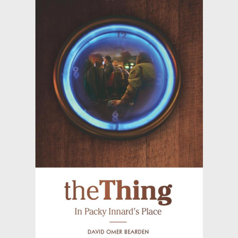 The Thing in Packy Innard's Place by David Omer Bearden