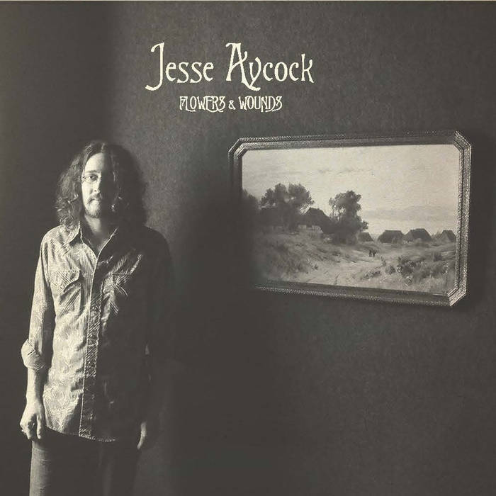 Jesse Aycock- Flowers & Wounds LP