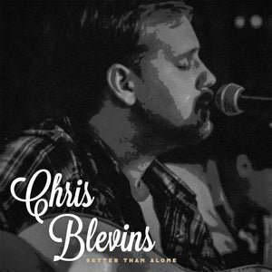 Chris Blevins - Better Than Alone CD