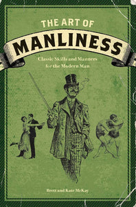 The Art of Manliness by Brett McKay