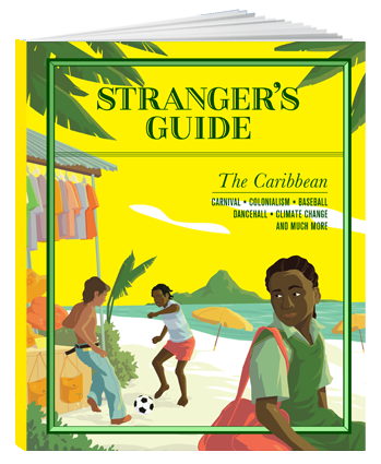 Stranger's Guide - The Carribean Issue