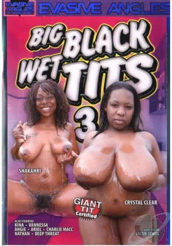Big Black Wet Tits #3 XXX