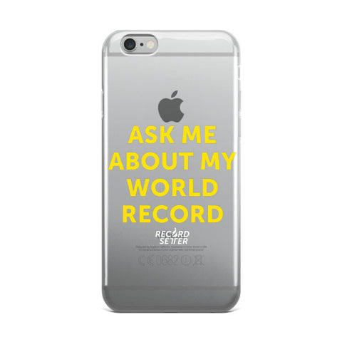 """Ask Me About My World Record"" iPhone case"