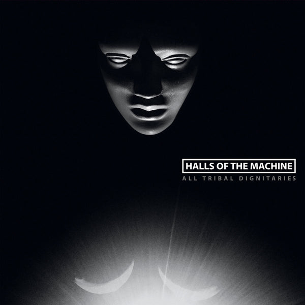 Halls of the Machine - All Tribal Dignitaries Vinyl