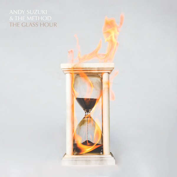 Andy Suzuki & The Method - 'The Glass Hour' Deluxe CD