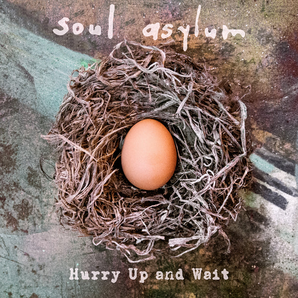 Soul Asylum - Hurry Up and Wait Digital Album (PRESALE 04/17/20)