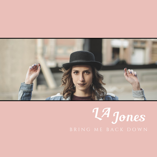 LA Jones - Bring Me Back Down EP