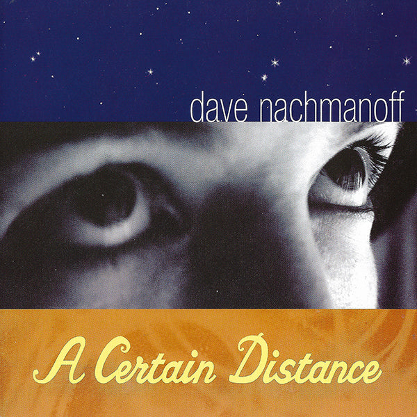 Dave Nachmanoff - A Certain Distance CD