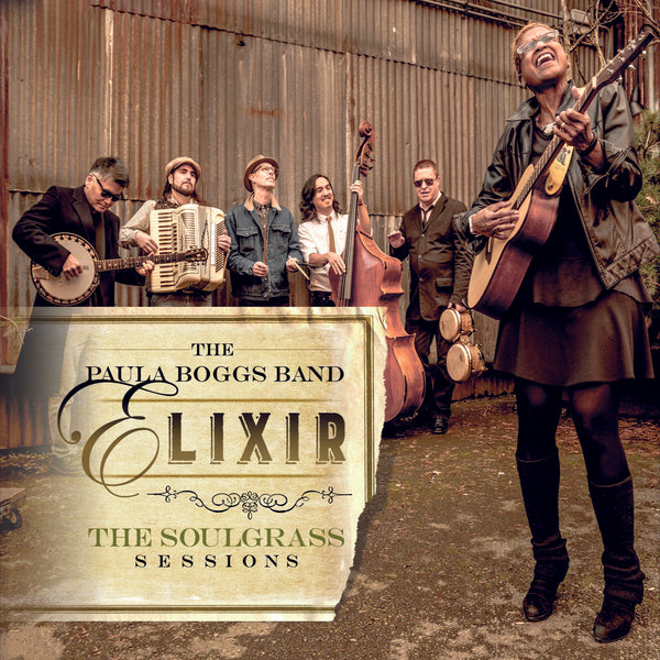 Paula Boggs Band - Elixir - The Soulgrass Sessions