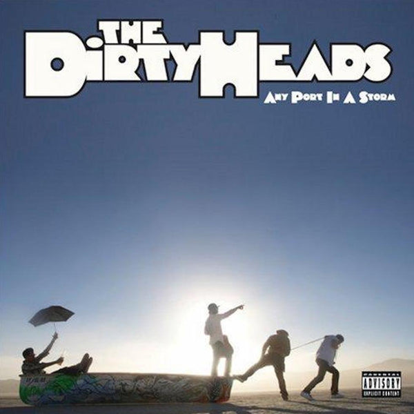 Dirty Heads - Any Port in a Storm