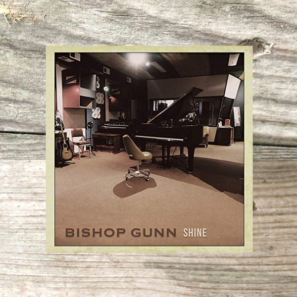 Bishop Gunn - Shine 7 Inch Vinyl Single