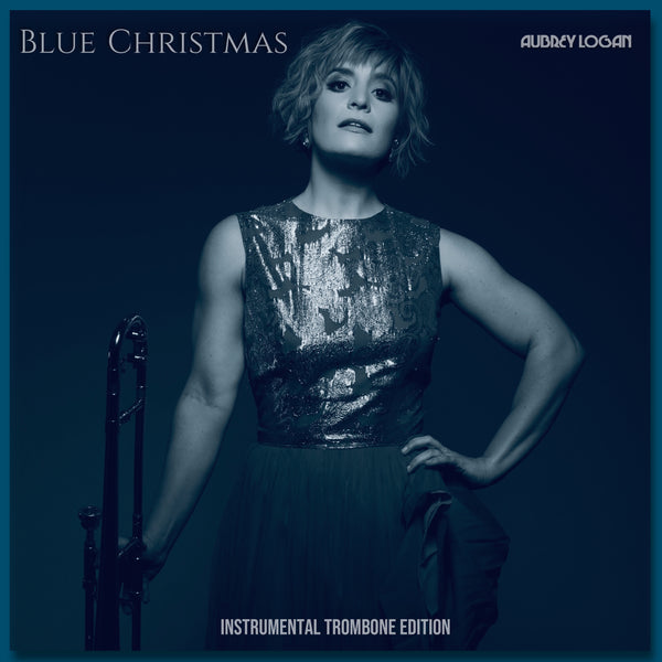 Aubrey Logan -  Blue Christmas Instrumental Trombone Edition Digital Download
