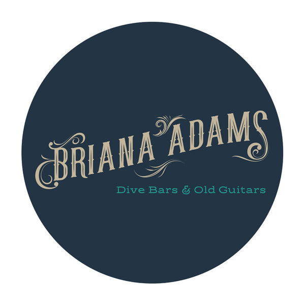 Briana Adams - Dive Bars & Old Guitars Sticker