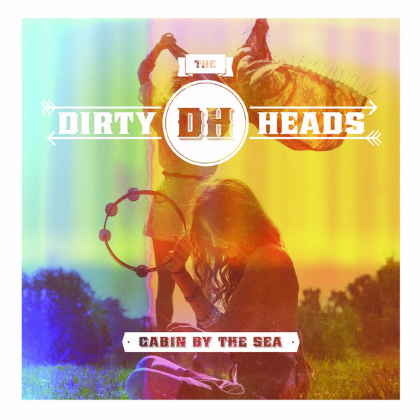 Dirty Heads - Cabin By The Sea CD