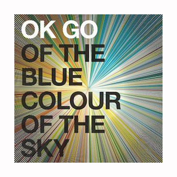 Ok Go - Of The Blue Color Of The Sky Digital Download