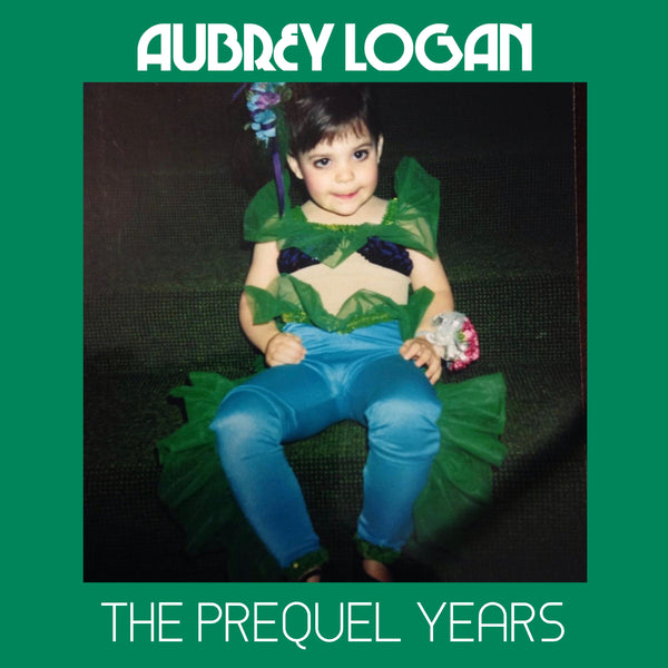 "Aubrey Logan - Digital Download ""The Prequel Years"""