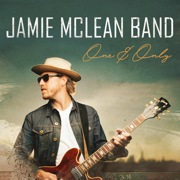 Jamie Mclean Band - One and Only CD (PRESALE)