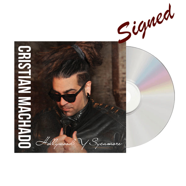 Cristian Machado - Signed Hollywood y Sycamore CD (PRESALE FALL 2020)