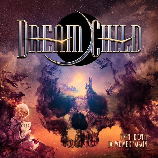 Dream Child - Until Death Do We Meet Again CD (PRESALE - EARLY OCT)