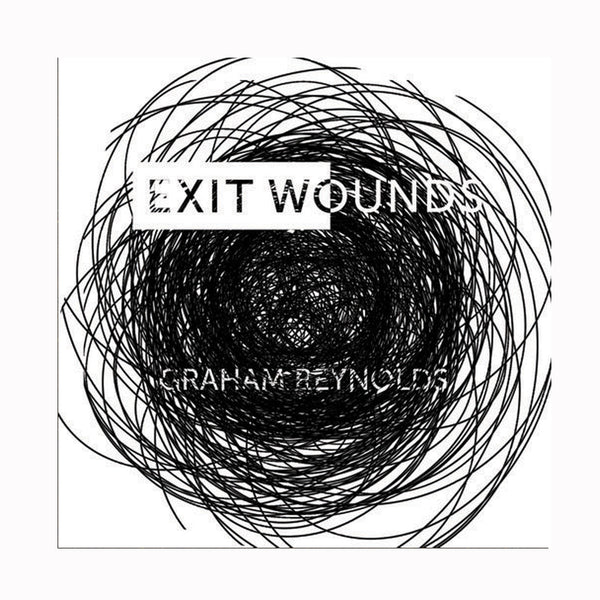 Graham Reynolds - Exit Wounds CD (2018)